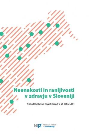 Monografija Neenakosti in ranljivosti v zdravju v Sloveniji: kvalitativna raziskava v 25 okoljih.